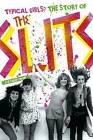 Typical Girls: The Story of  The Slits by Zoe Howe (Paperback, 2009)