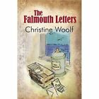 The Falmouth Letters by Christine Woolf (Paperback, 2013)