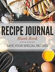 Recipe Journal Blank Book: Save Your Special Recipes by Speedy Publishing LLC (Paperback / softback, 2015)