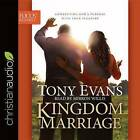 Kingdom Marriage: Connecting God's Purpose with Your Pleasure by Tony Evans (CD-Audio, 2016)