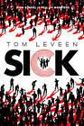 Sick by Tom Leveen (Hardback, 2013)