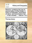 Memoirs: Containing the Lives of Several Ladies of Great Britain. a History of Antiquities, Productions of Nature, and Monuments of Art. ... in Two Volumes. ... Volume 1 of 2 by Thomas Amory (Paperback / softback, 2010)