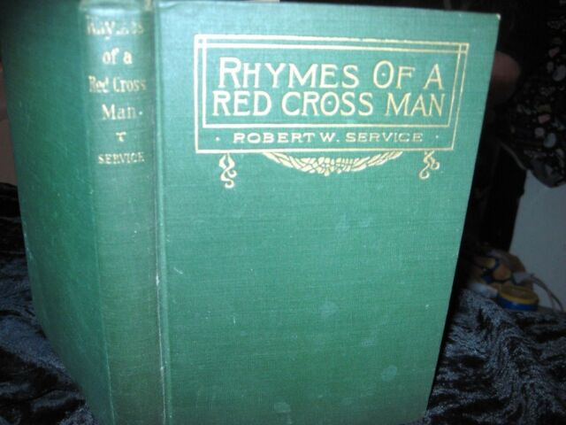 Rhymes Of A Red Cross Man by Robert Service-Barse & Hopkins-1916