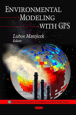 Environmental Modeling with GPS (Environmental Science, Engineering and Technolo