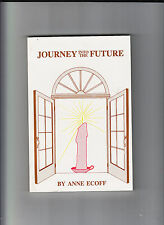 JOURNEY TO THE FUTURE-ANNE ECOFF-1ST 1987-SCARCE SPIRITUAL CHANNELING WORK-NR FN