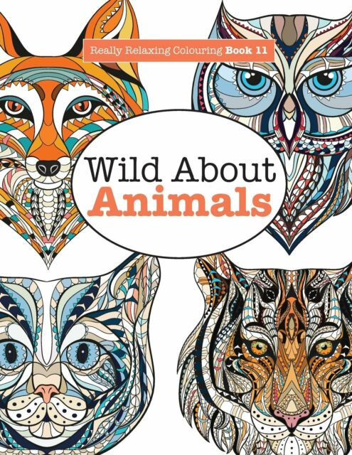 Wild About Animals Really Relaxing Adult Colouring Book 9781785950773
