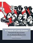 In Search of Lost Causes by Hagop Kevorkian Professor of Iranian Studies and Comparative Literature Hamid Dabashi (Paperback / softback, 2014)