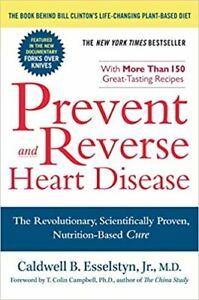Prevent-and-Reverse-Heart-Disease-by-Caldwell-B-Esselstyn-Jr-2008-Digital