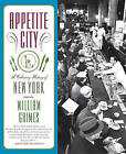 Appetite City: A Culinary History of New York by William Grimes (Paperback / softback, 2010)