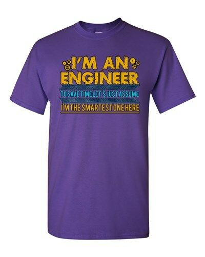I/'m An Engineer To Save Time I/'m The Smartest One Here Adult DT T-Shirt Tee