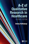 A-Z of Qualitative Research in Nursing and Healthcare by Immy Holloway (Paperback, 2008)