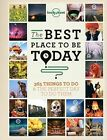 The Best Place to be Today: 365 Things to Do & the Perfect Day to Do Them by Lonely Planet (Paperback, 2014)