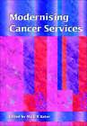 Modernising Cancer Services by Mark R. Baker (Paperback, 2002)