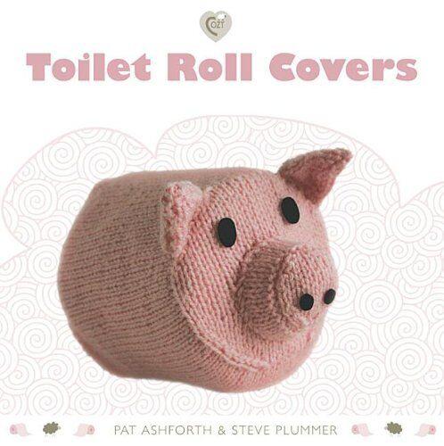 1 of 1 - Toilet Roll Covers (Cozy) By Pat Ashforth & Steve Plummer