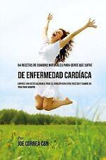 64 Recetas de Comidas Naturales para Personas Que Sufren de Enfermedad Cardia...