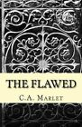 The Flawed by C a Marlet (Paperback / softback, 2014)