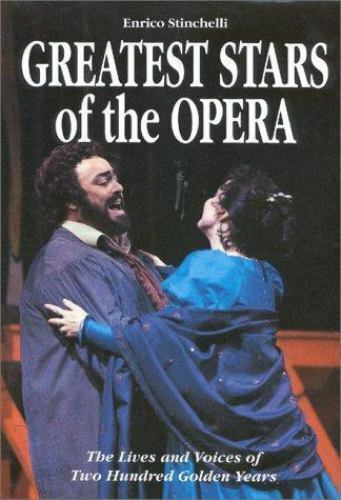 Greatest Stars of the Opera: The Lives and Voices of Two Hundred Golden Years S