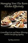 Managing Your Tea Room Kitchen Effectively by Amy N Lawrence (Paperback / softback, 2011)