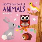 Hoot's First Book of Animals by Rowena Blyth (Board book, 2016)