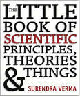The Little Book of Scientific Principles, Theories and Things by Surendra Verma (Paperback, 2005)