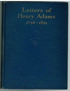 Letters-of-Henry-Adams-1858-1891-by-Worthington-Ford-1930-1st-Ed-Rare-Book