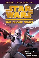 Star Wars the Clone Wars: Breakout Squad Bk. 1 by Ryder Windham (2009, Paperback)