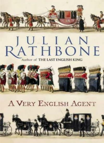 A Very English Agent By Julian Rathbone. 9780316857314