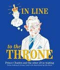 In Line to the Throne: Prince Charles and the Next 29 in Waiting von Jeremy Cassar und Tobias Anthony (2016, Gebundene Ausgabe)