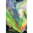 Reality of The Unbelievable 9780955429224 by Mary Bowmaker Paperback