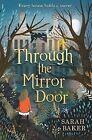 Through the Mirror Door by Sarah Baker (Paperback, 2016)