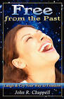 Free from the Past by John R Chappell (Paperback / softback, 2009)