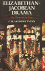 Elizabethan-Jacobean Drama: The Theatre in its Time by G. Blakemore Evans (Paperback, 1998)
