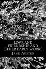 Love and Friendship and Other Early Works by Jane Austen (Paperback / softback, 2012)