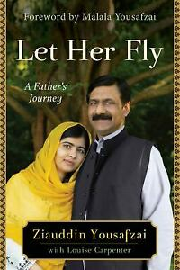 Let-Her-Fly-A-Father-039-s-Journey-by-Yousafzai-Ziauddin