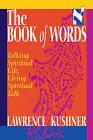 The Book of Words: Talking Spiritual Life, Living Spiritual Talk by Rabbi Lawrence Kushner (Paperback, 1999)