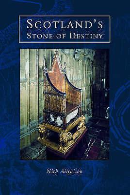 "1 of 1 - ""NEW"" Scotland's Stone of Destiny: Myth, History and Nationhood, N.B. Aitchison,"