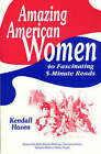 Amazing American Women: 40 Fascinating 5-minute Reads by Kendall Haven (Paperback, 1995)
