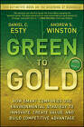 Green to Gold: How Smart Companies Use Environmental Strategy to Innovate, Create Value, and Build Competitive Advantage by Andrew Winston, Daniel C. Esty (Paperback, 2009)