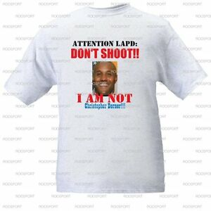 034-ATTENTION-LAPD-I-AM-NOT-CHRISTOPHER-DORNER-034-T-Shirt-All-Sizes-White-or-Gray