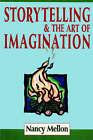 Storytelling & the Art of Imagination by Nancy Mellon (Paperback / softback, 2003)