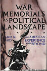 War Memorials as Political Landscape: The American Experience and Beyond by James M. Mayo (Hardback, 1988)