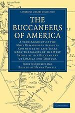 The Buccaneers Of America: A True Account Of The Most Remarkable Assaults Com...