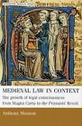 Medieval Law in Context: The Growth of Legal Consciousness from Magna Carta to the Peasants' Revolt by Anthony Musson (Paperback, 2001)