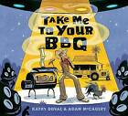 Take Me to Your BBQ by Kathy Duval (Hardback, 2013)