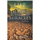 Life After Death and Modern Day Miracles: Second Edition by D E Baker (Paperback / softback, 2014)