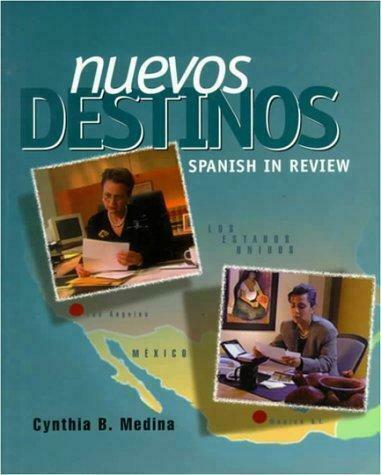 Nuevos Destinos : Spanish in Review by Cynthia B. Medina (19