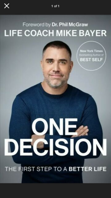 One Decision : The First Step to a Better Life, Hardcover by Bayer, Mike, New!!