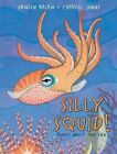 Silly Squid! by Janeen Brian (Hardback, 2015)