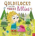 Goldilocks and the Three Potties by Leigh Hodgkinson (Paperback, 2017)