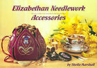 Elizabethan Needlework Accessories: The Second Title in the Elizabethan Needlework Series by Sheila Marshall, Valancy Stevens (Paperback, 1998)